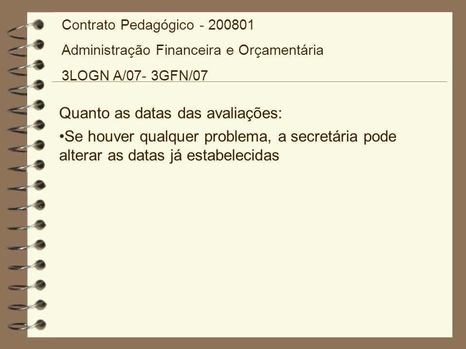 Quanto as datas das avaliações: Se houver qualquer problema, a secretária pode alterar as datas já estabelecidas Contrato Pedagógico - 200801 Administ