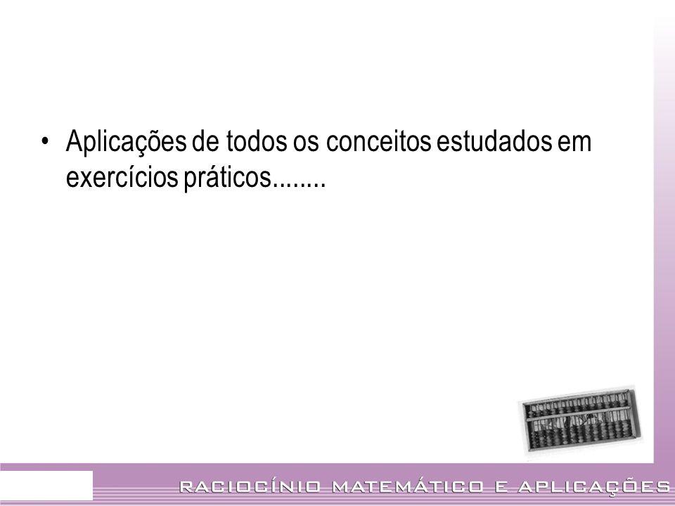 Aplicações de todos os conceitos estudados em exercícios práticos........