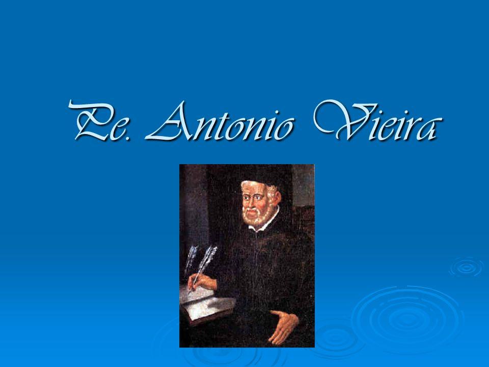 Nem português, nem brasileiro; Vieira era inteiramente jesuíta, já disse um autor.