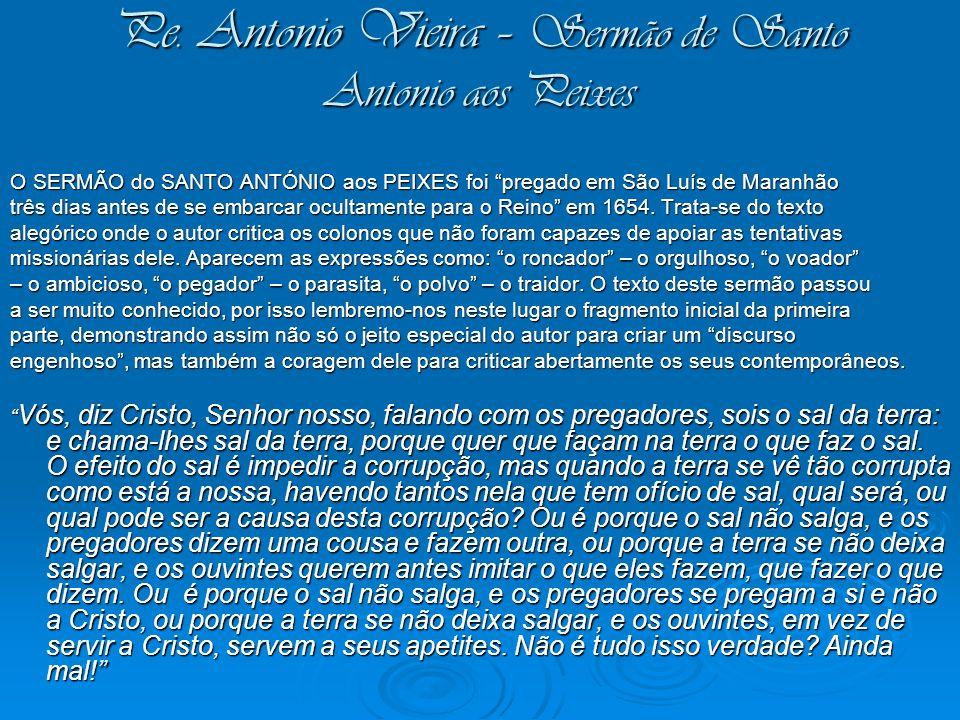 Pe. Antonio Vieira – Sermão de Santo Antonio aos Peixes O SERMÃO do SANTO ANTÓNIO aos PEIXES foi pregado em São Luís de Maranhão três dias antes de se