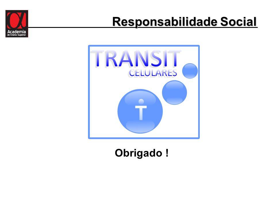 Responsabilidade Social Obrigado !