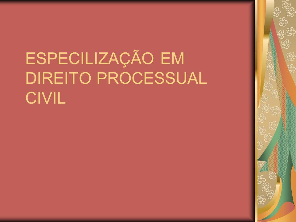 ESPECILIZAÇÃO EM DIREITO PROCESSUAL CIVIL