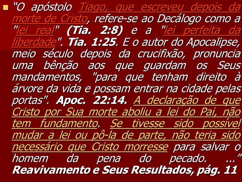 O apóstolo Tiago, que escreveu depois da morte de Cristo, refere-se ao Decálogo como a lei real (Tia.