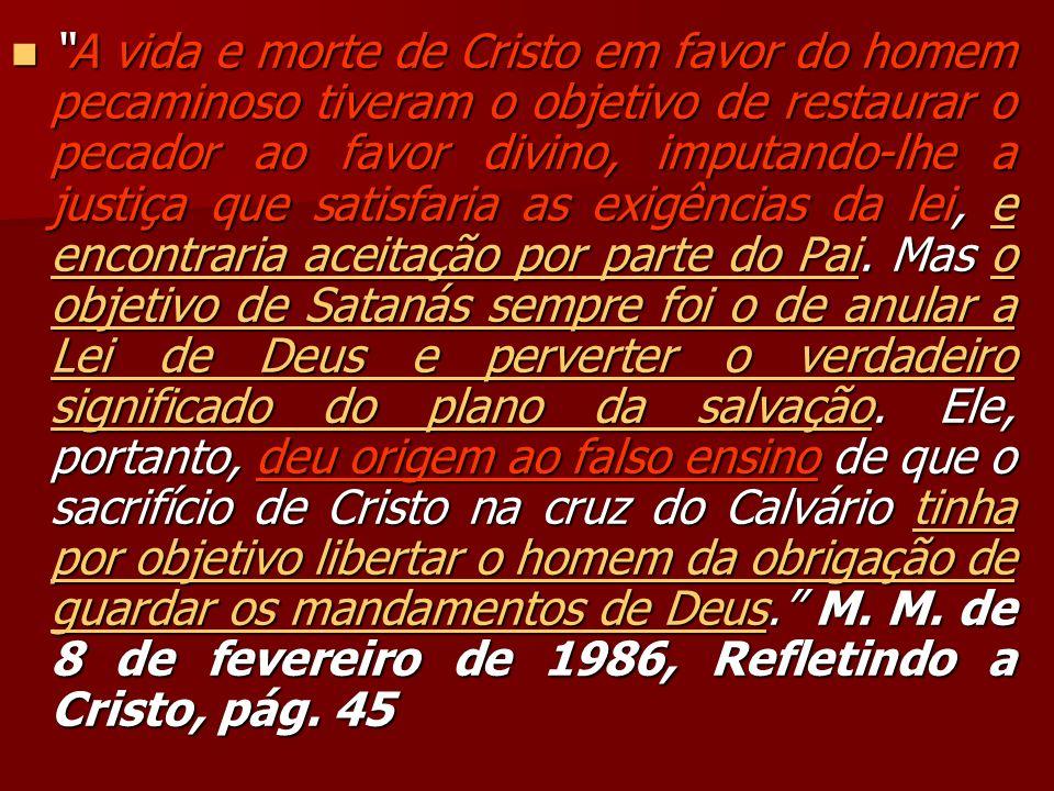 A vida e morte de Cristo em favor do homem pecaminoso tiveram o objetivo de restaurar o pecador ao favor divino, imputando-lhe a justiça que satisfaria as exigências da lei, e encontraria aceitação por parte do Pai.