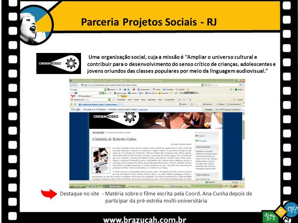Parceria Projetos Sociais - RJ Uma organização social, cuja a missão é Ampliar o universo cultural e contribuir para o desenvolvimento do senso crític