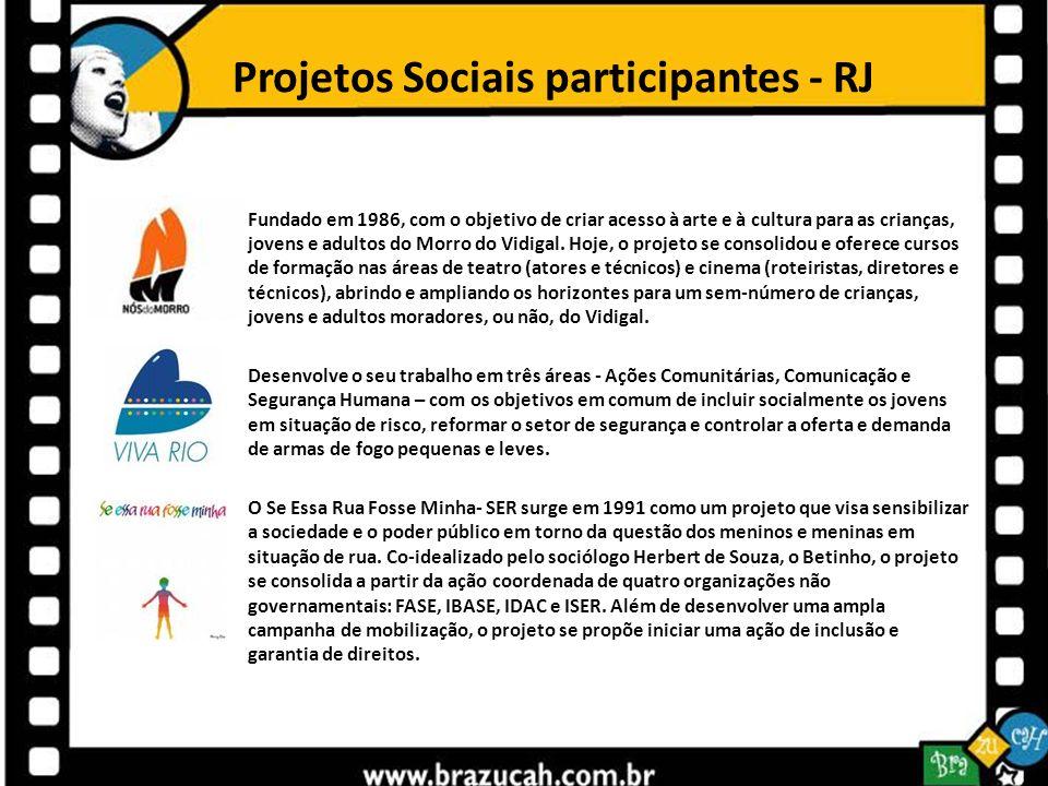 Projetos Sociais participantes - RJ Fundado em 1986, com o objetivo de criar acesso à arte e à cultura para as crianças, jovens e adultos do Morro do