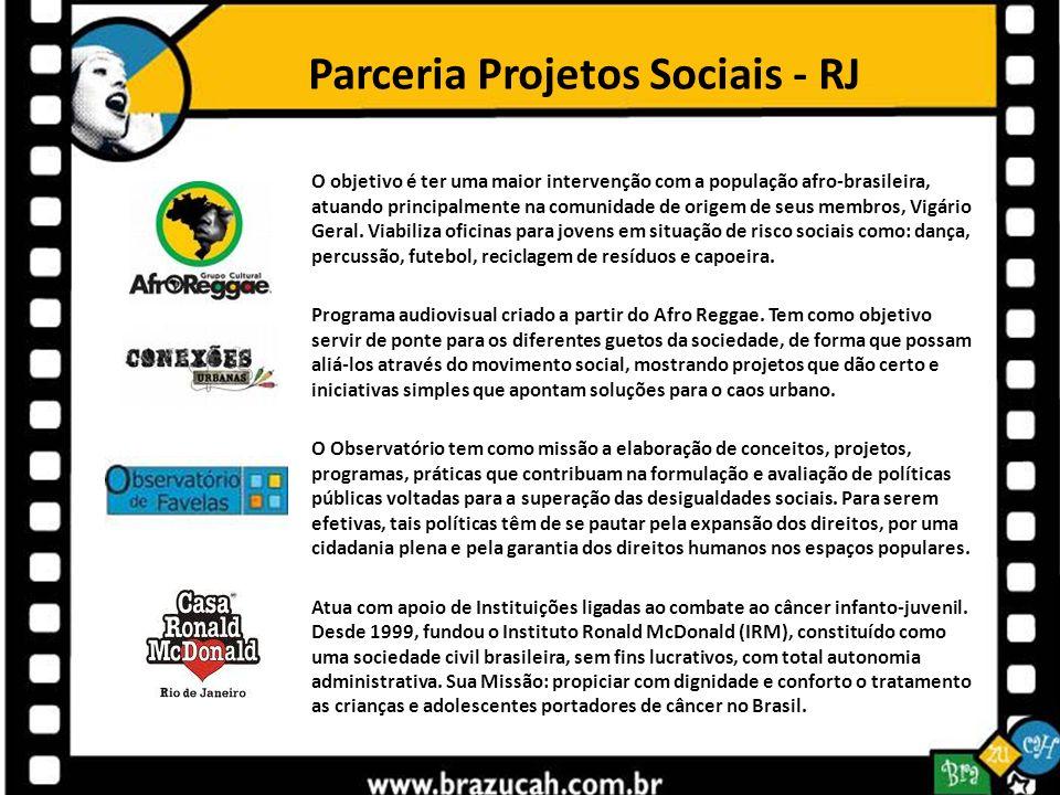 Parceria Projetos Sociais - RJ O objetivo é ter uma maior intervenção com a população afro-brasileira, atuando principalmente na comunidade de origem