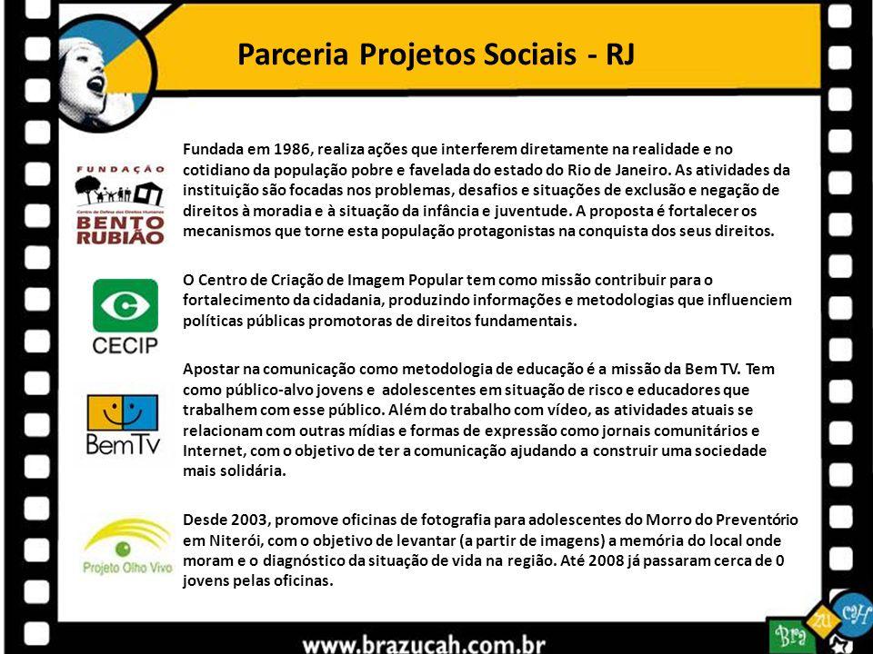 Parceria Projetos Sociais - RJ Fundada em 1986, realiza ações que interferem diretamente na realidade e no cotidiano da população pobre e favelada do
