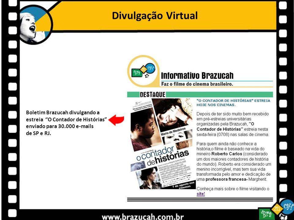 Divulgação Virtual Boletim Brazucah divulgando a estreia O Contador de Histórias enviado para 30.000 e-mails de SP e RJ. Ativação twitter