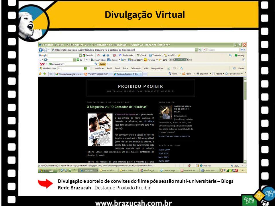 Divulgação Virtual Divulgação e sorteio de convites do filme pós sessão multi-universitária – Blogs Rede Brazucah - Destaque Proibido Proibir