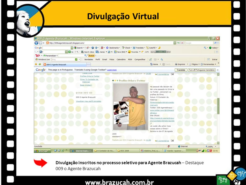Divulgação Virtual Divulgação inscritos no processo seletivo para Agente Brazucah – Destaque 009 o Agente Brazucah