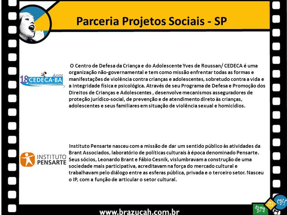 Parceria Projetos Sociais - SP O Centro de Defesa da Criança e do Adolescente Yves de Roussan/ CEDECA é uma organização não-governamental e tem como m