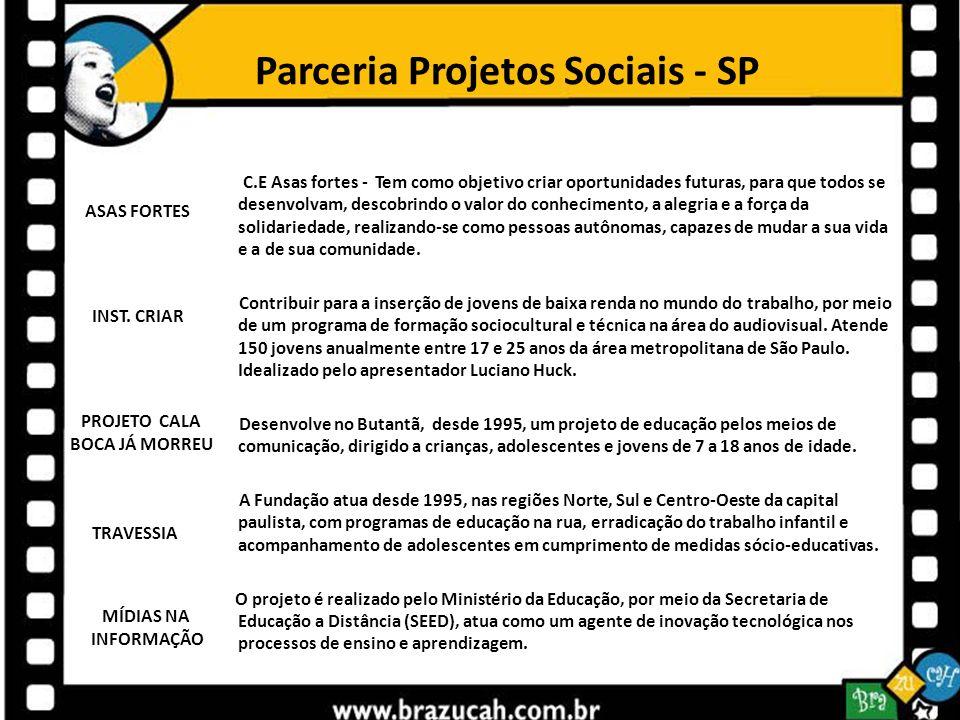 Parceria Projetos Sociais - SP C.E Asas fortes - Tem como objetivo criar oportunidades futuras, para que todos se desenvolvam, descobrindo o valor do