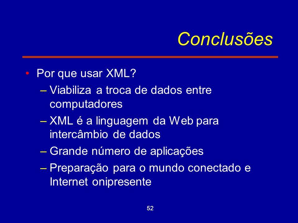 52 Conclusões Por que usar XML.