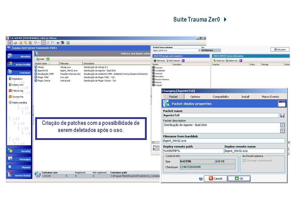 Redução de TCO Manutenção; Suporte Técnico Reposição de Peças Outros Custos Criação de patches com a possibilidade de serem deletados após o uso. Suít