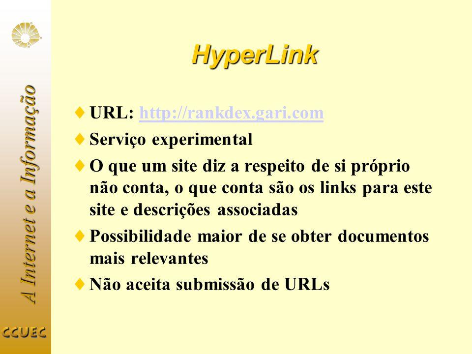 A Internet e a Informação HyperLink URL: http://rankdex.gari.comhttp://rankdex.gari.com Serviço experimental O que um site diz a respeito de si própri