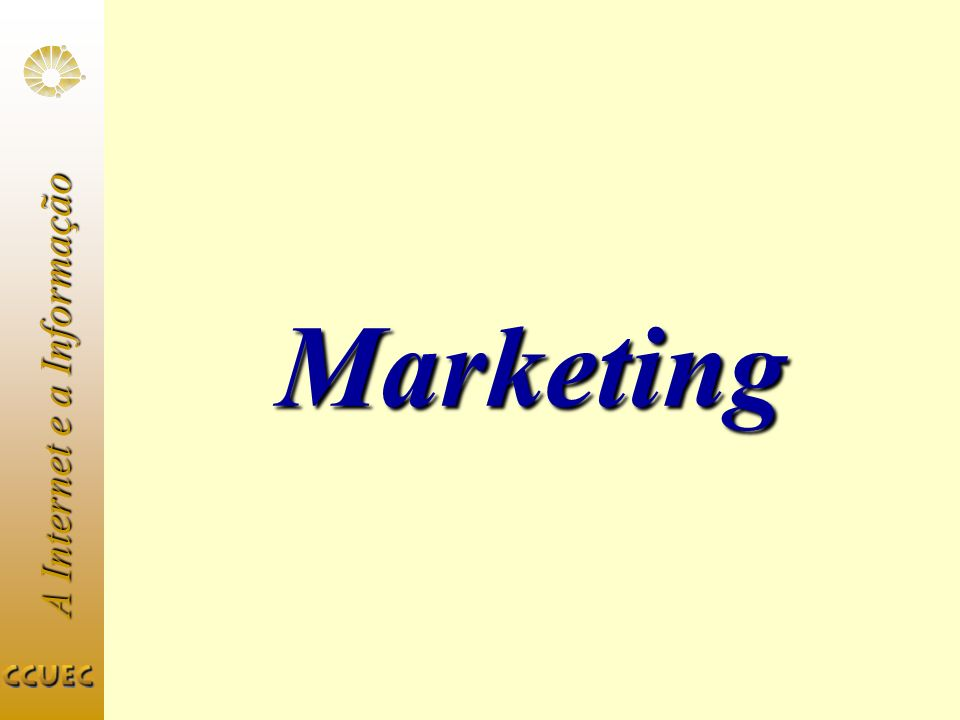 A Internet e a Informação Marketing