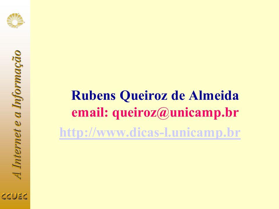 A Internet e a Informação Rubens Queiroz de Almeida email: queiroz@unicamp.br http://www.dicas-l.unicamp.br