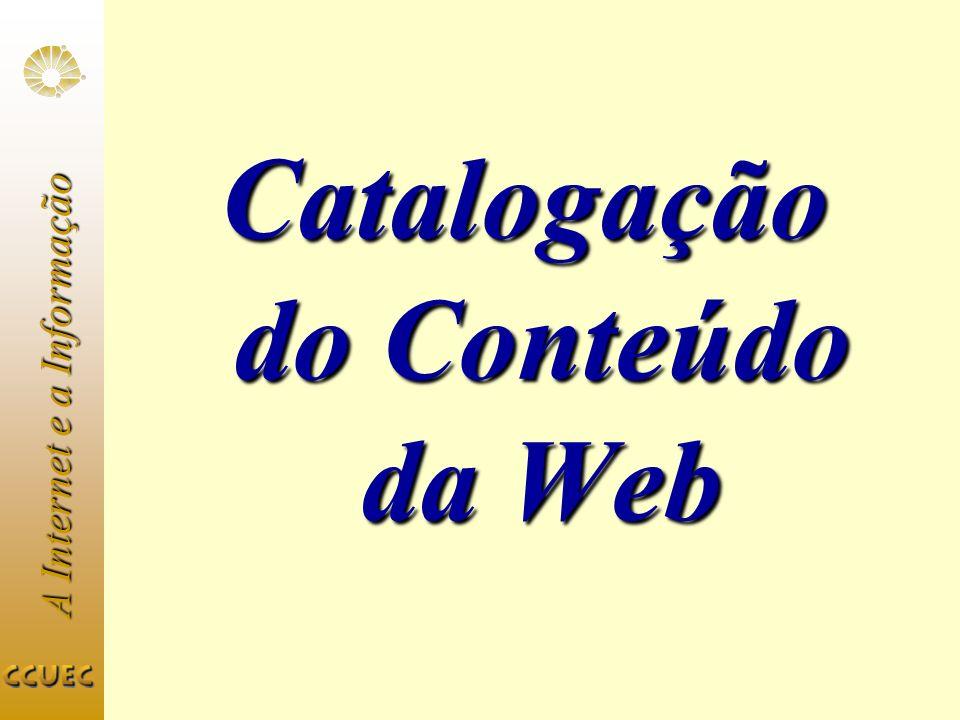 A Internet e a Informação Altavista URL: http://altavista.digital.comhttp://altavista.digital.com 100 milhões de páginas indexadas 10 milhões de páginas consultadas diariamente Atualização: Um a trinta dias Submissão de URLs: um dia
