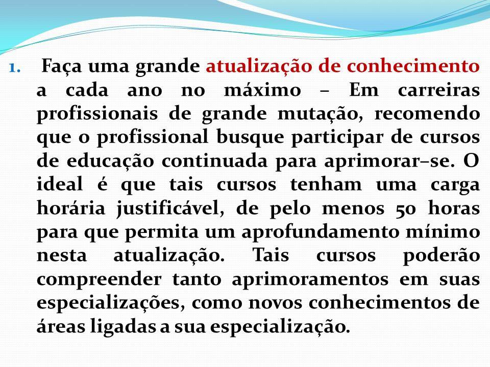 5 - Capacitação técnica específica Esta continua sendo a principal e fundamental exigência.