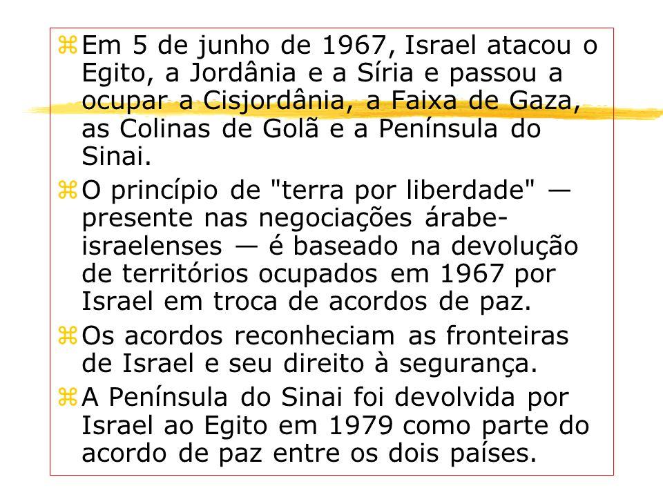 zEm 5 de junho de 1967, Israel atacou o Egito, a Jordânia e a Síria e passou a ocupar a Cisjordânia, a Faixa de Gaza, as Colinas de Golã e a Península