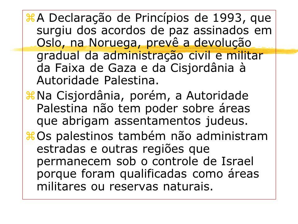 zA Declaração de Princípios de 1993, que surgiu dos acordos de paz assinados em Oslo, na Noruega, prevê a devolução gradual da administração civil e m