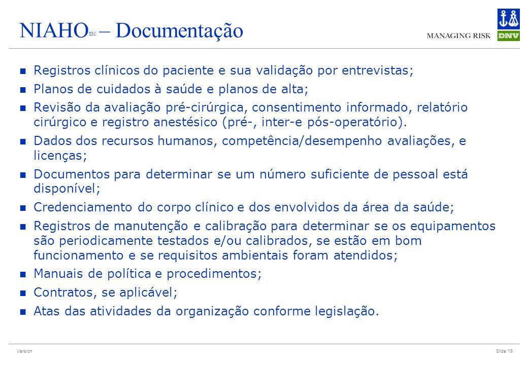 Version NIAHO SM – Documentação Registros clínicos do paciente e sua validação por entrevistas; Planos de cuidados à saúde e planos de alta; Revisão d