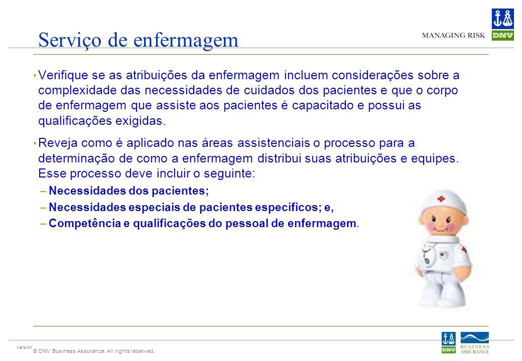 Version © DNV Business Assurance. All rights reserved. Serviço de enfermagem Verifique se as atribuições da enfermagem incluem considerações sobre a c