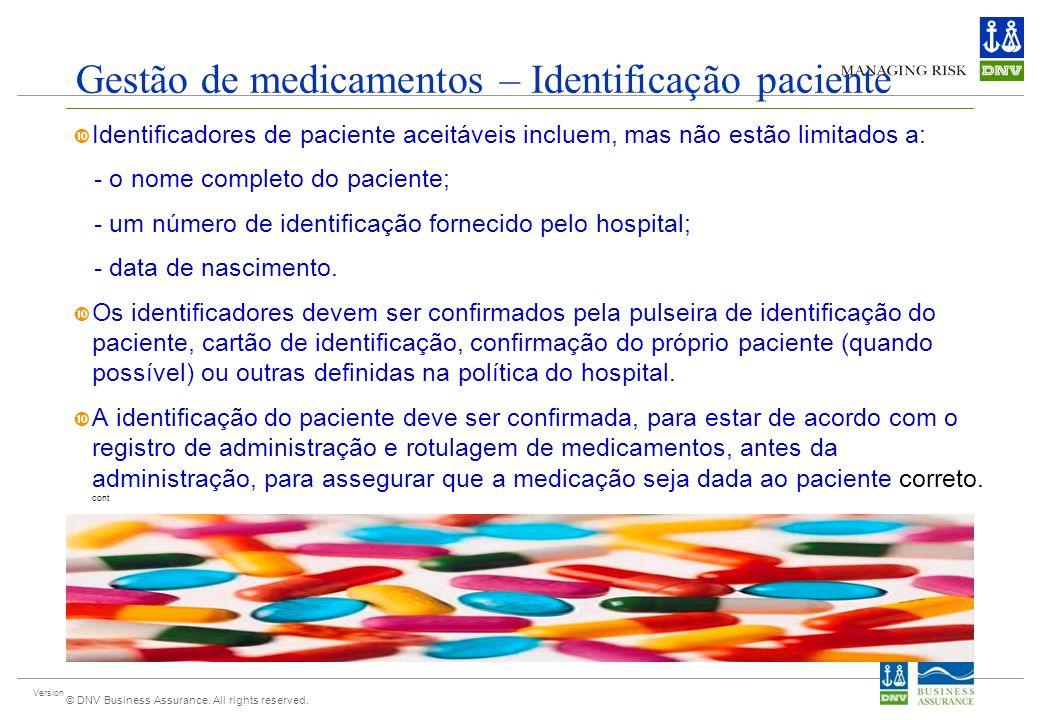 Version © DNV Business Assurance. All rights reserved. Gestão de medicamentos – Identificação paciente Identificadores de paciente aceitáveis incluem,