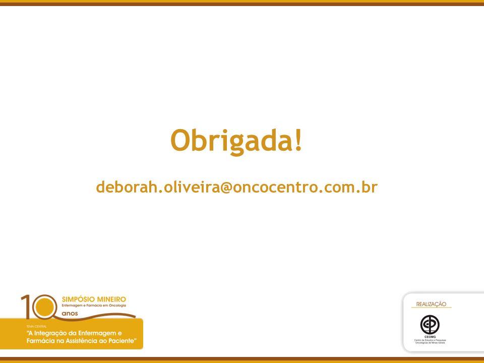 Obrigada! deborah.oliveira@oncocentro.com.br