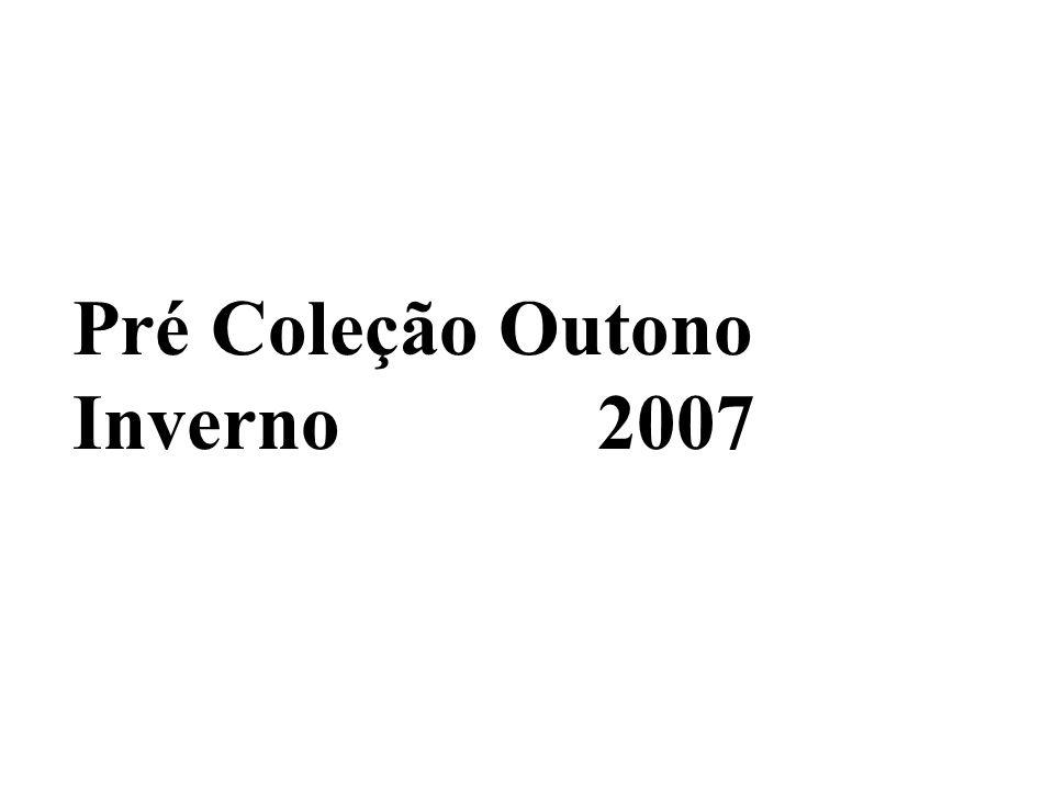 Pré Coleção Outono Inverno 2007