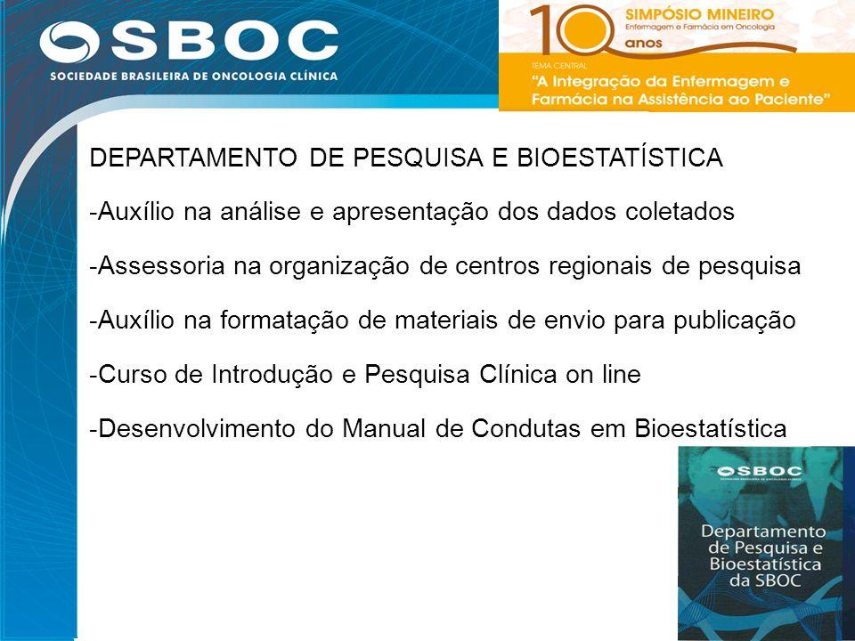 24 DEPARTAMENTO DE PESQUISA E BIOESTATÍSTICA -Auxílio na análise e apresentação dos dados coletados -Assessoria na organização de centros regionais de