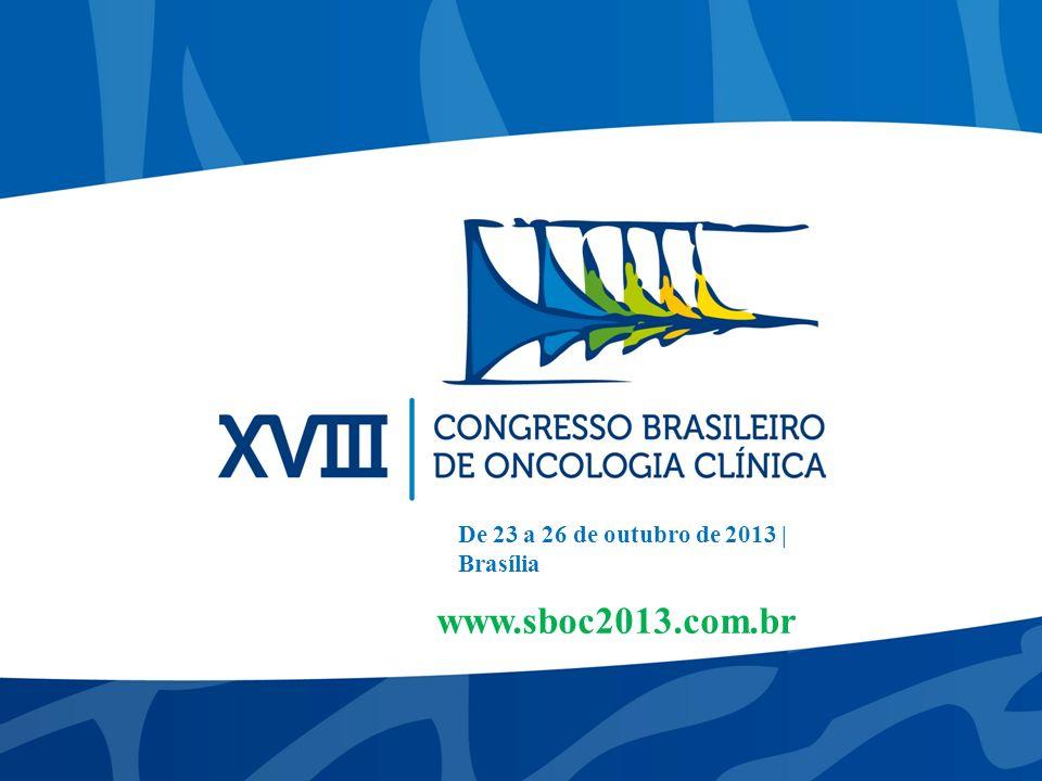 46 www.sboc2013.com.br De 23 a 26 de outubro de 2013 | Brasília