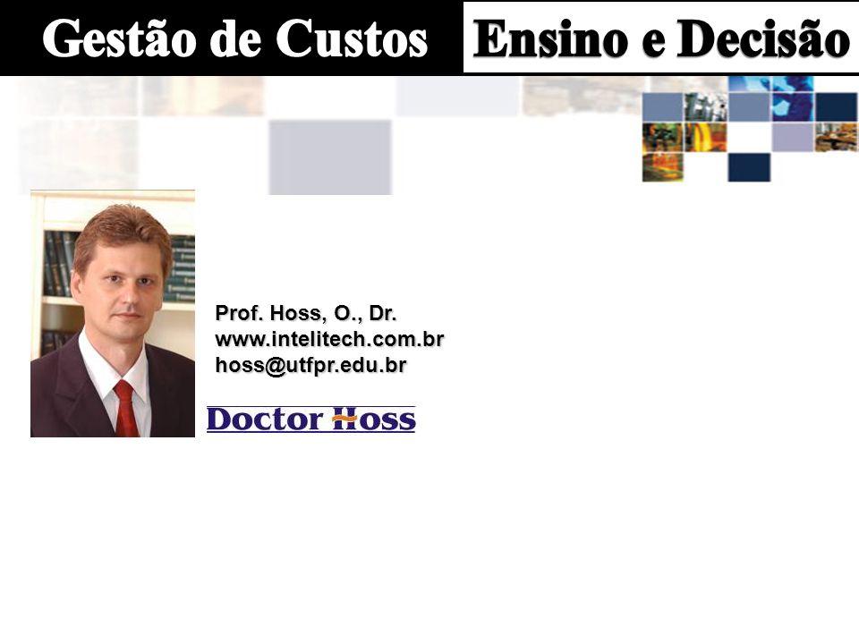 Prof. Hoss, O., Dr. www.intelitech.com.brhoss@utfpr.edu.br