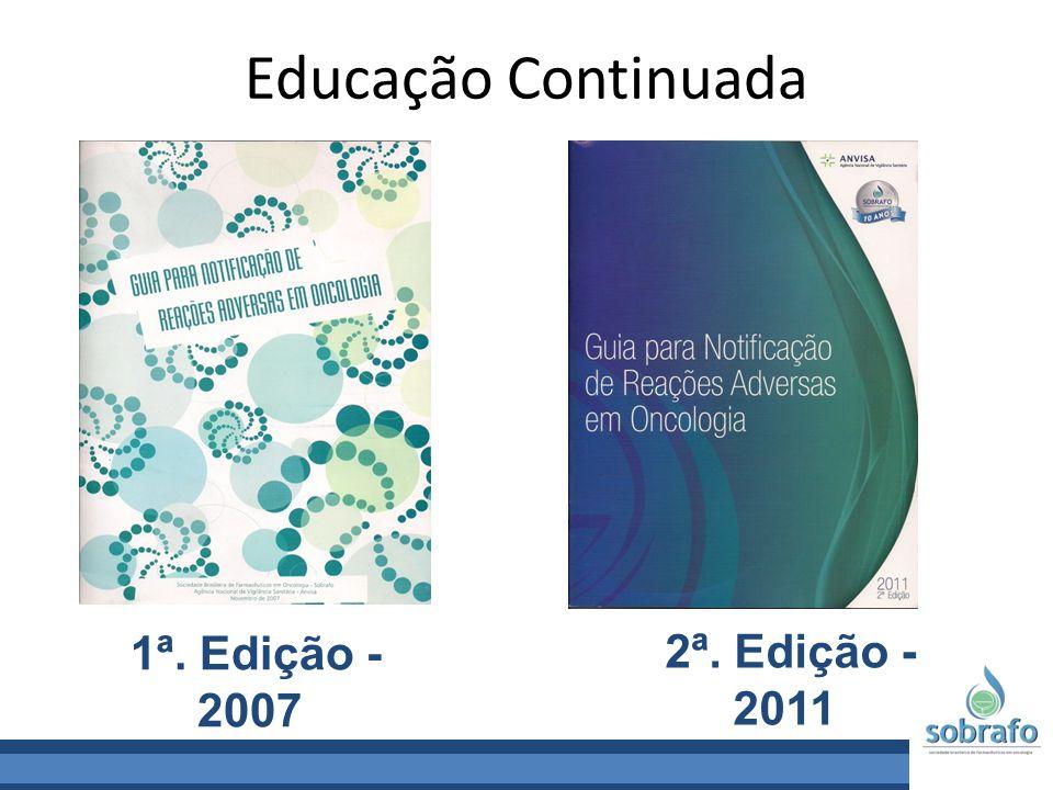 Educação Continuada 1ª. Edição - 2007 2ª. Edição - 2011