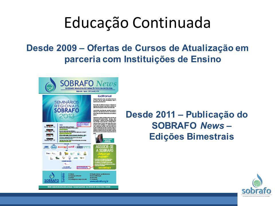 Educação Continuada Desde 2009 – Ofertas de Cursos de Atualização em parceria com Instituições de Ensino Desde 2011 – Publicação do SOBRAFO News – Edi