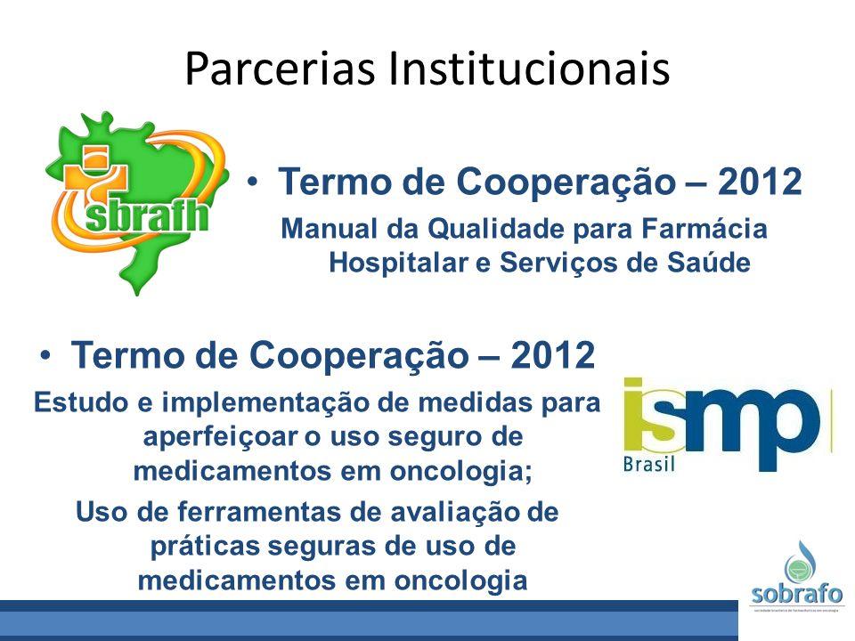 Parcerias Institucionais Termo de Cooperação – 2012 Manual da Qualidade para Farmácia Hospitalar e Serviços de Saúde Termo de Cooperação – 2012 Estudo