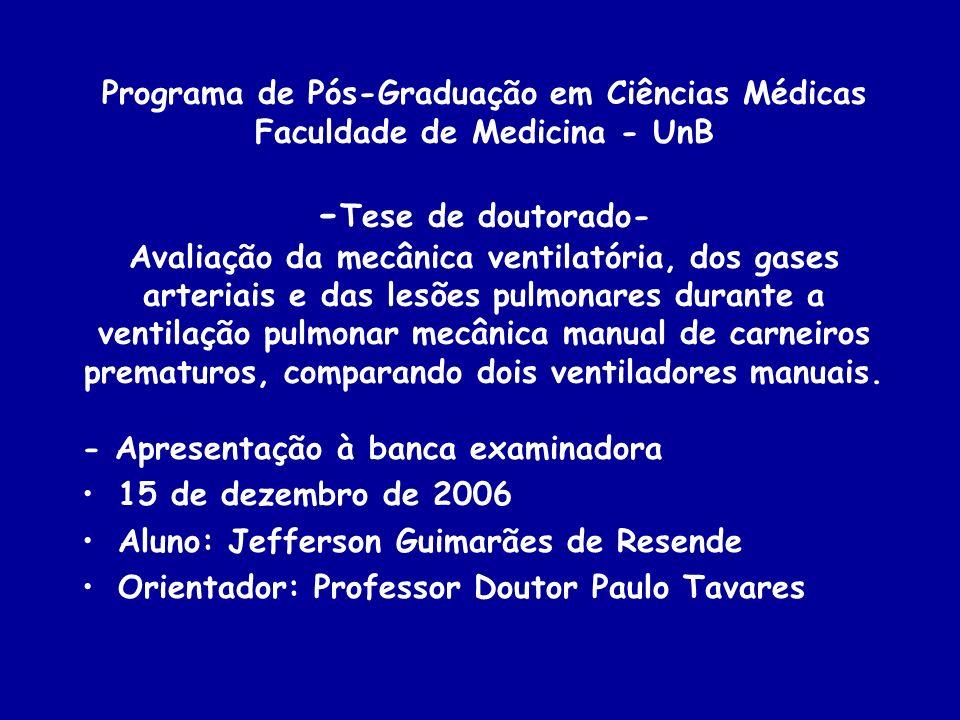 Programa de Pós-Graduação em Ciências Médicas Faculdade de Medicina - UnB - Tese de doutorado- Avaliação da mecânica ventilatória, dos gases arteriais