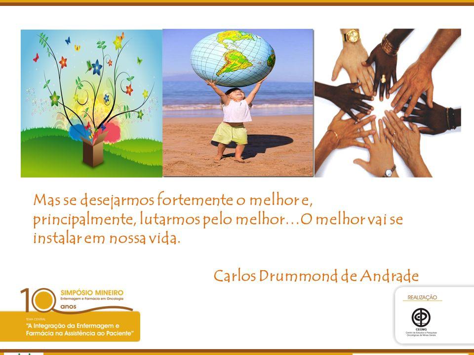 Agência Nacional de Vigilância Sanitária www.anvisa.gov.br Mas se desejarmos fortemente o melhor e, principalmente, lutarmos pelo melhor…O melhor vai