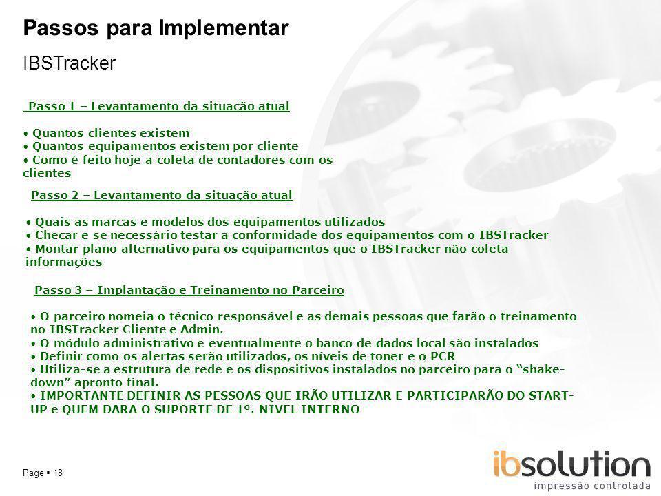 YOUR LOGO Page 18 Passos para Implementar IBSTracker Passo 1 – Levantamento da situação atual Quantos clientes existem Quantos equipamentos existem po