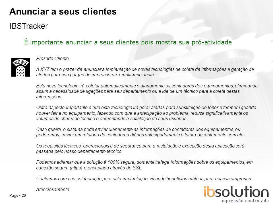 YOUR LOGO Page 20 Anunciar a seus clientes IBSTracker É importante anunciar a seus clientes pois mostra sua pró-atividade Prezado Cliente A XYZ tem o