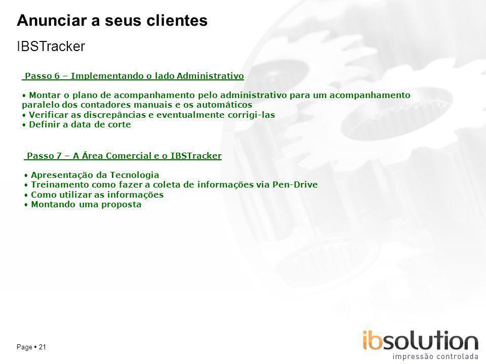YOUR LOGO Page 21 Anunciar a seus clientes IBSTracker Passo 6 – Implementando o lado Administrativo Montar o plano de acompanhamento pelo administrati