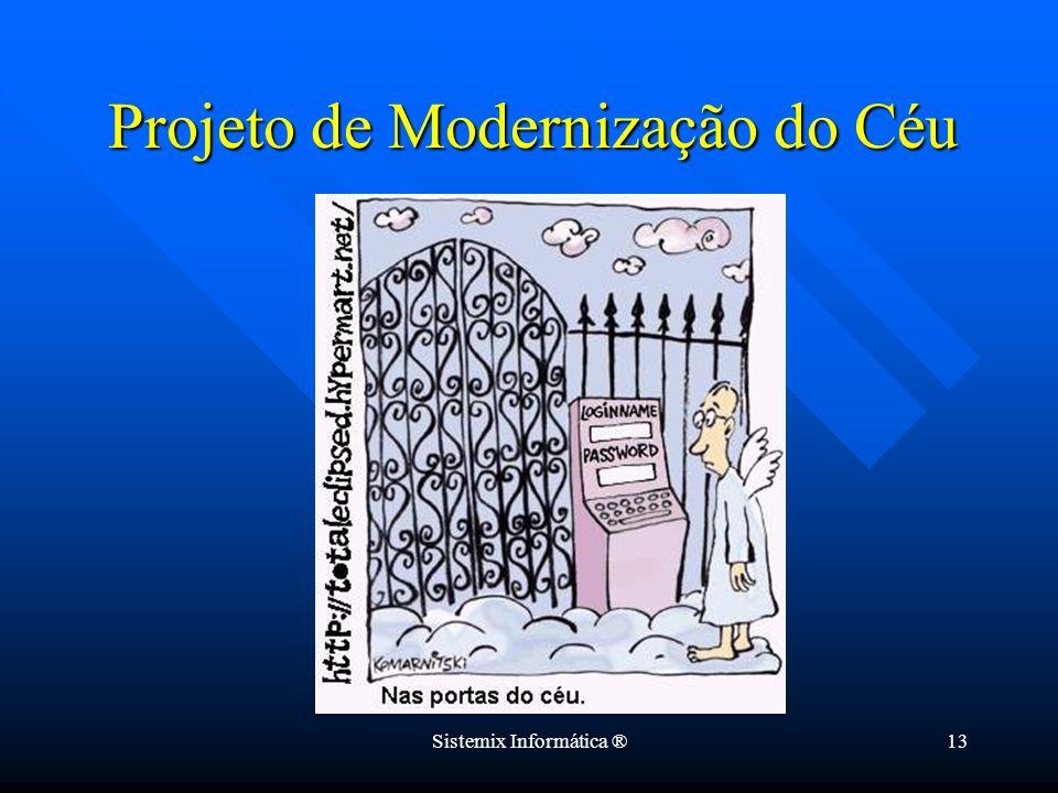 Sistemix Informática ®13 Projeto de Modernização do Céu