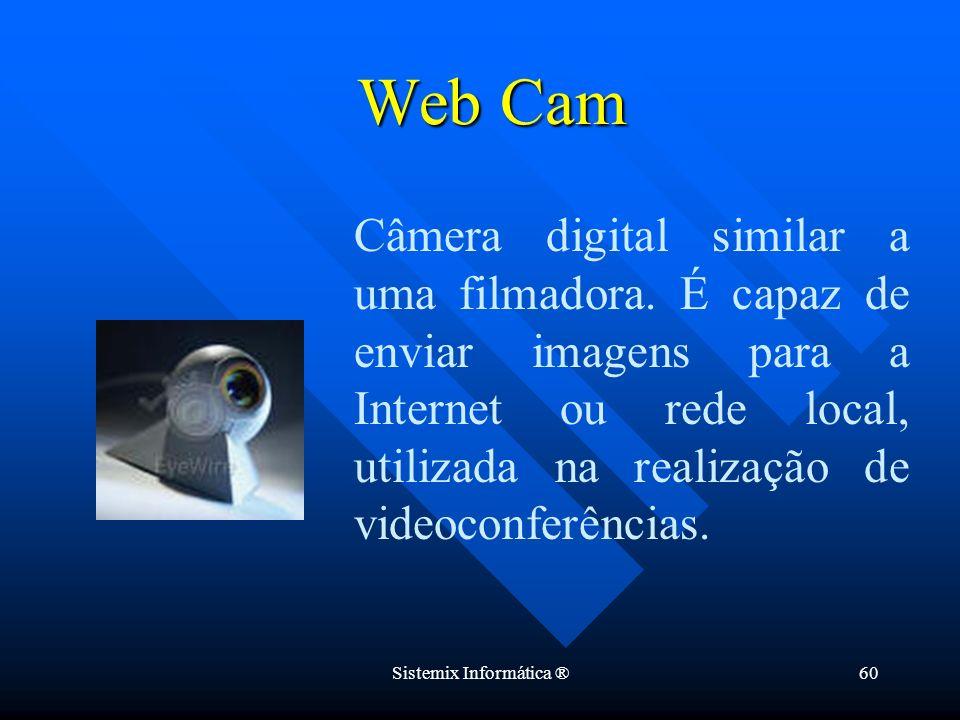 Sistemix Informática ®60 Câmera digital similar a uma filmadora. É capaz de enviar imagens para a Internet ou rede local, utilizada na realização de v
