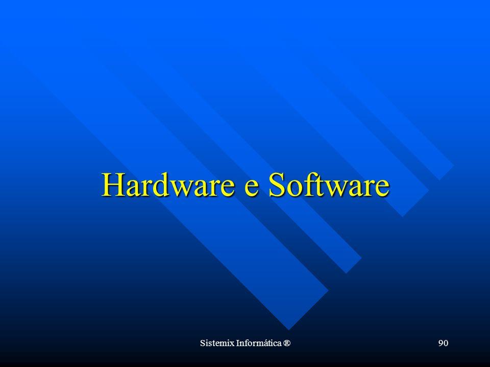 Sistemix Informática ®90 Hardware e Software