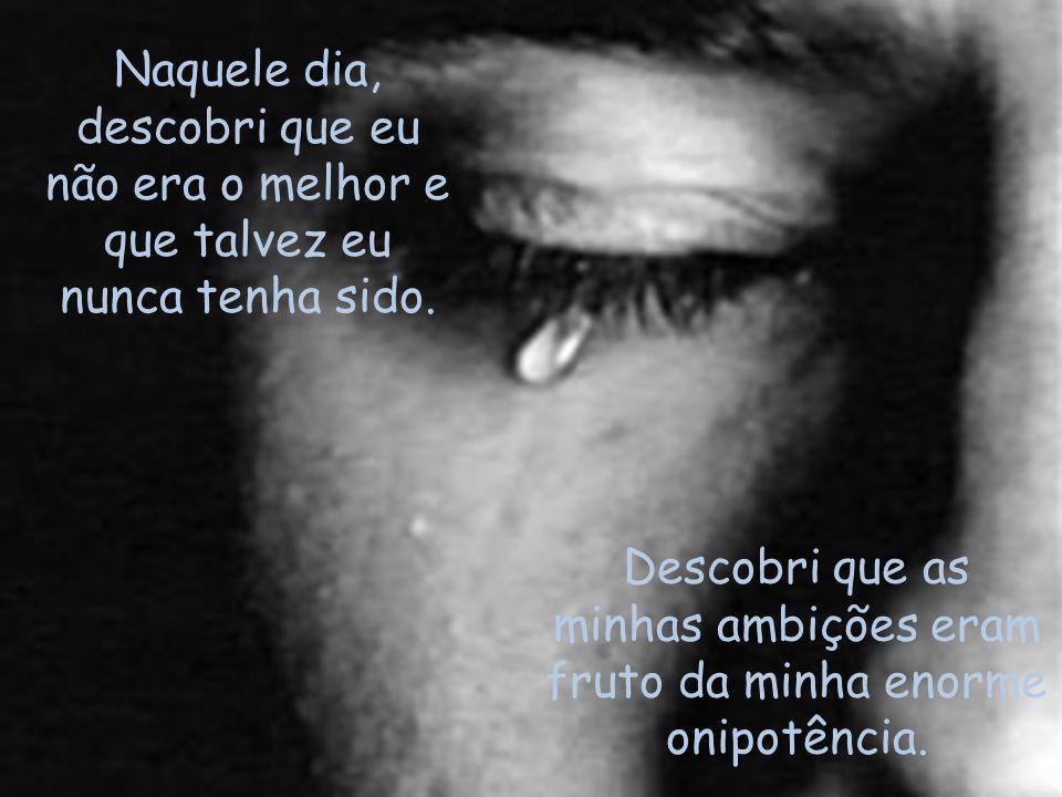 Vi que não estava protegendo aqueles que eu amo.Quando o bem é precioso demais, todo zelo é pouco.