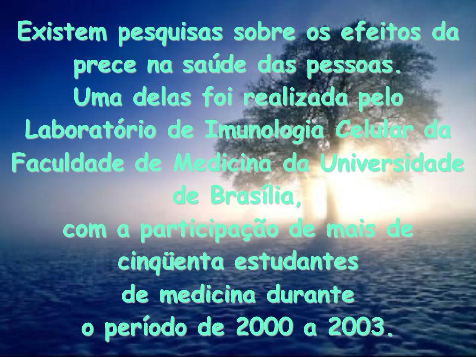 Existem pesquisas sobre os efeitos da prece na saúde das pessoas. Uma delas foi realizada pelo Laboratório de Imunologia Celular da Faculdade de Medic