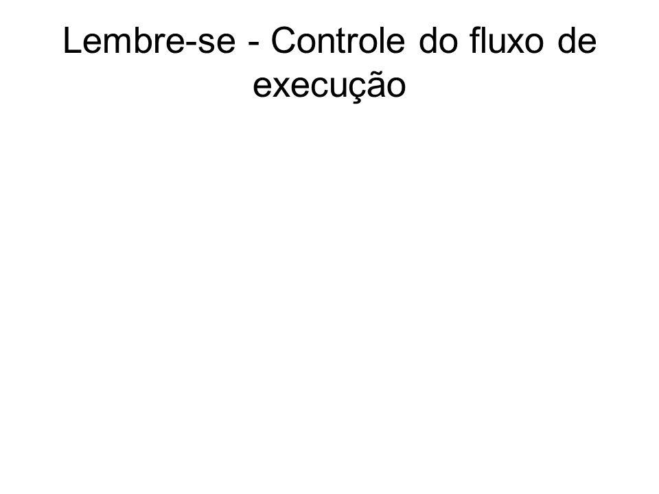 Lembre-se - Controle do fluxo de execução