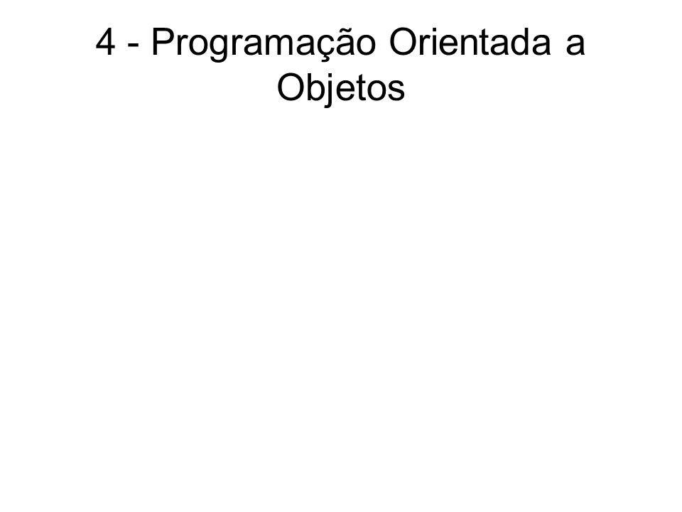 4 - Programação Orientada a Objetos