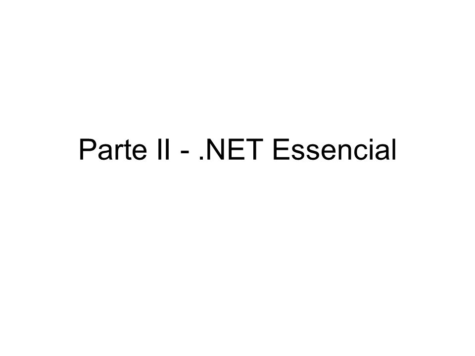 Parte II -.NET Essencial